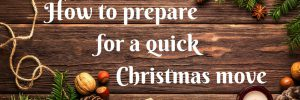 How to prepare for a quick Christmas move